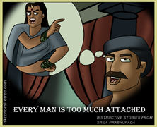 Every Man Is Too Much Attached