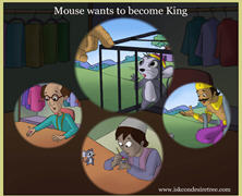 Mouse Wants To Become King