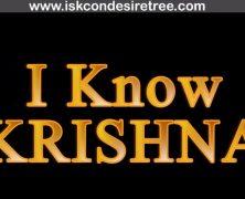 I Know Krishna