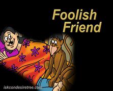 Foolish Friend