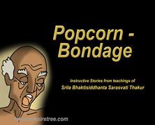 Popcorn Bondage