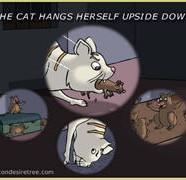 The Cat Hangs Herself Upside Down