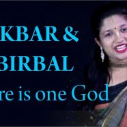 AKBAR AND BIRBAL – There is one God