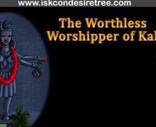 The Worthless Worshiper of Kali