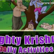 Naughty Krishna's Daily Pastimes